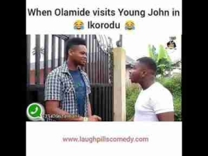 Video: Laughpills Comedy – When Olamide Visits Young John in Ikorodu